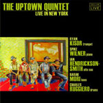 The Uptown Quintet: Live in New York