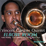 Vincent Gardner Quintet: Elbow Room