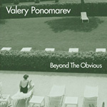 Beyond The Obvious by Valery Ponomarev