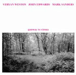 Veryan Weston/John Edwards/Mark Sanders: Gateway to Vienna