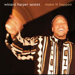 Winard Harper Sextet: Make It Happen