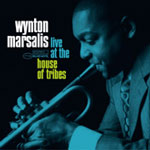 Wynton Marsalis: Amongst the People: Live at the House of Tribes