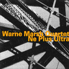 Warne Marsh Quartet: Ne Plus Ultra