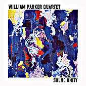 William Parker Quartet: Sound Unity