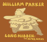 William Parker: Long Hidden: The Olmec Series