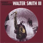 Album Casually Introducing Walter Smith III by Walter Smith III