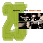 Album Twenty Five by Yellowjackets