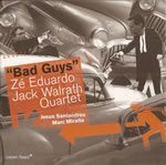Album Bad Guys by Ze Eduardo