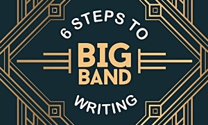 Read 6 Steps To Big Band Writing