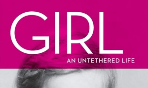 Read GIRL: an Untethered Life