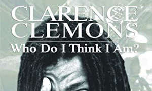 Read Clarence Clemons: Who Do I Think I Am?