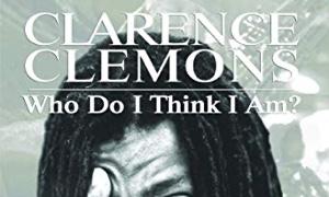 Read Clarence Clemons: Who Do I Think I Am?