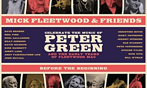 Read Mick Fleetwood & Friends  Celebrate The Music of Peter Green and the Early Years of Fleetwood Mac