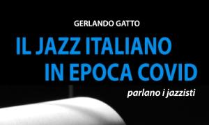 Interview with Gerlando Gatto - Il Jazz Italiano In Epoca Covid