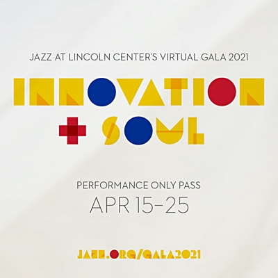 Jazz At Lincoln Center Announces  2021 Gala Concert: Innovation + Soul