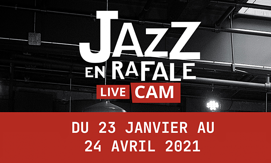 A New Edition Of Montreal's Festival Jazz En Rafale Under The Theme 'LIVE CAM'