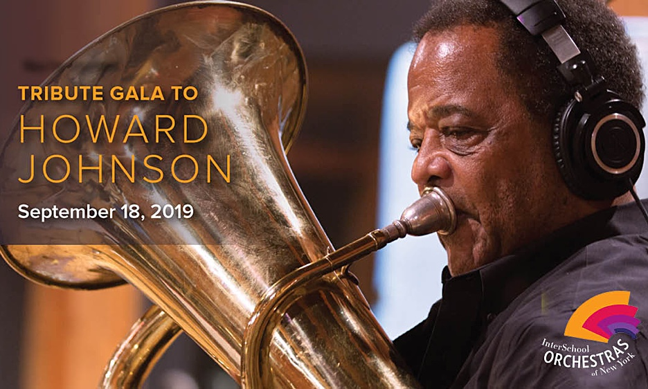 Interschool Orchestras Of New York Presents Its Gala Celebration:  A Tribute To Howard Johnson on September 18th at Kaufman Music Center's Merkin Hall