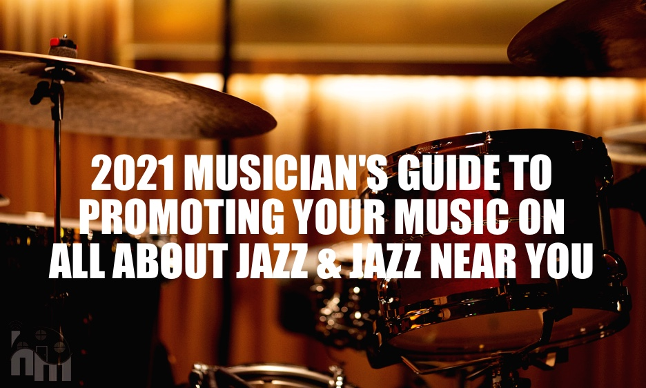A Musician's Guide to All About Jazz Coverage and Promotion