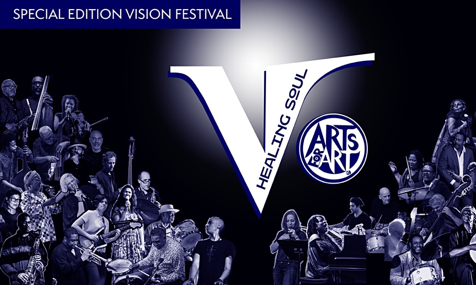 Arts For Art Presents Vision Festival:  Healing Soul -  October 8 – 12 @ La Plaza At The Clemente, NYC Limited In-Person Tickets & Livestream