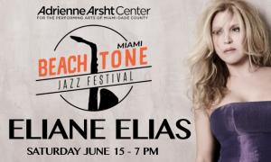 Miami Beachtone Jazz Festival Presents Eliane Elias In Concert on June 15th