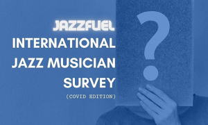 International Jazz Musician Survey (COVID-19 Edition)