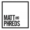 Matt & Phreds