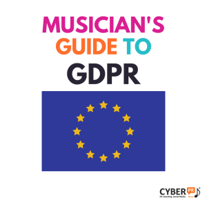 The Musician's Guide to GDPR [Cyber PR]