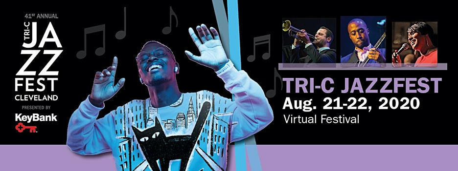 Tri-C JazzFest Announces Lineup for 2020 Virtual Festival