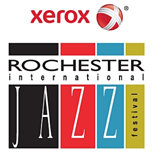 Lineup Announced For Xerox Rochester International Jazz Festival 17th Edition June 22-30: Nine Days, 300+ Shows, 20 Venues, 94 Free Events