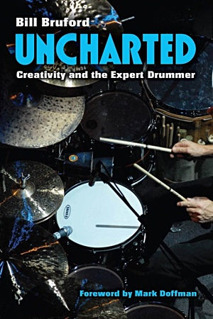 "Scholar And Drum Legend Bill Bruford Authors New Book, ""Uncharted: Creativity And The Expert Drummer"""