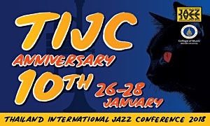 """""""jazz Superstars"""" Join To Celebrate The 10 Year Anniversary Of The Thailand International Jazz Conference - TIJC 2018"""