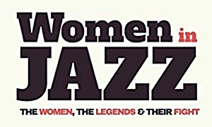 Women In Jazz: New Book celebrates the women of music, shares their journeys and gives them voice.
