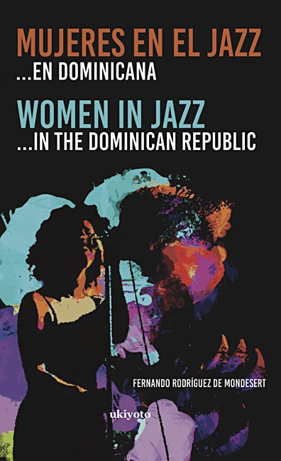 Fernando Rodríguez De Mondesert Releases New Book: 'Women In Jazz... In The Dominican Republic'
