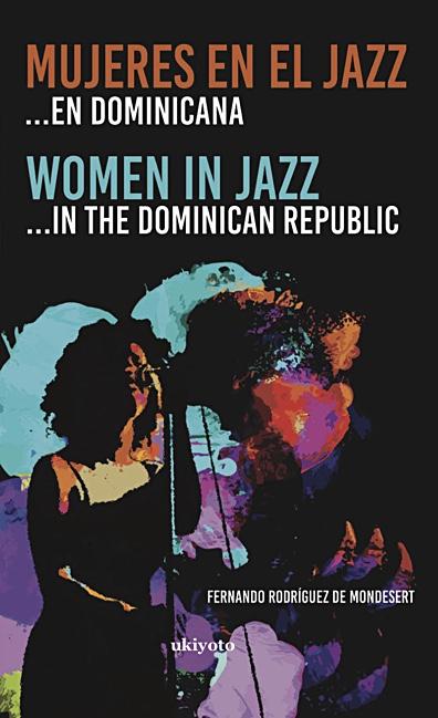 Fernando Rodríguez De Mondesert Releases New Book: 'Women In Jazz... In The Dominican Republic'