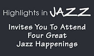 Jack Kleinsinger's Highlights In Jazz  New York's Longest Running Jazz Concert Series  Announces Highlights in Jazz's 46th Anniversary Gala, February 28, 2019