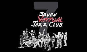 7 Virtual Jazz Club's Contest – 4th Edition - Register Now!