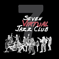 7 Virtual Jazz Club Announces The Beginning Of The Live Round That Will Take Place In The 7 Virtual Rooms