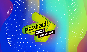 jazzahead!, the world's largest international jazz trade fair, will take place again in 2021 – digitally