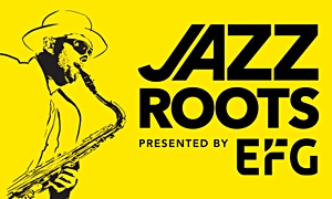 The Adrienne Arsht Center For The Performing Arts Of Miami-Dade County Announces 2019-2020 Lineup For Jazz Roots Concert Series
