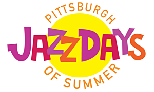 Pittsburgh Jazz Days of Summer Pittsburgh's Inaugural Jazz Week Commences With Great Success August 10-19, 2018