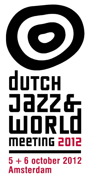 Dutch Jazz & World Meeting 2012 Program Complete
