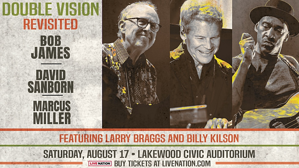 Double Vision Revisited Comes To Cleveland  August 17th Featuring Bob James, David Sanborn, And Marcus Miller