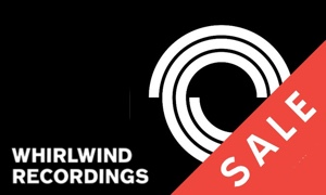 January 2019 Whirlwind Recordings Rebrand Sale - Up To 50% Off Back Catalogue (CDs • LPs • DLs • Apparel) Until The End Of The Month!