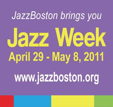 Jazz Week 2011 Marks Fifth Anniversary with Salutes to Eric Jackson, Hundreds of Events in Greater Boston