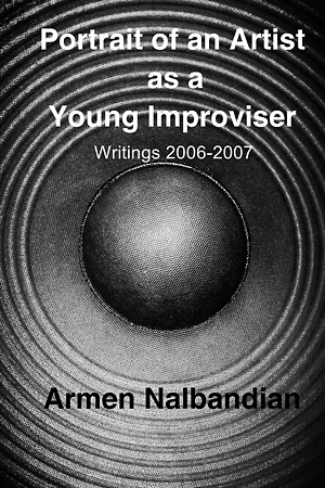 Armen Nalbandian Publishes First Book: Portrait Of An Artist As A Young Improviser