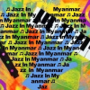 All About Jazz member Jazz In Myanmar