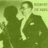 Robert De Kers