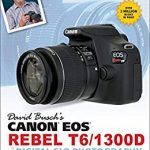 david buschs canon eos rebel t61300d guide to digital slr photography 150x150 - Canon Rebel T6 (1300D) Review