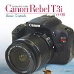 introduction to the canon rebel t3i600d basic controls 2007 150x150 - Best Settings for Video recording on Canon EOS 1300D Rebel T6 - Nothing Wired