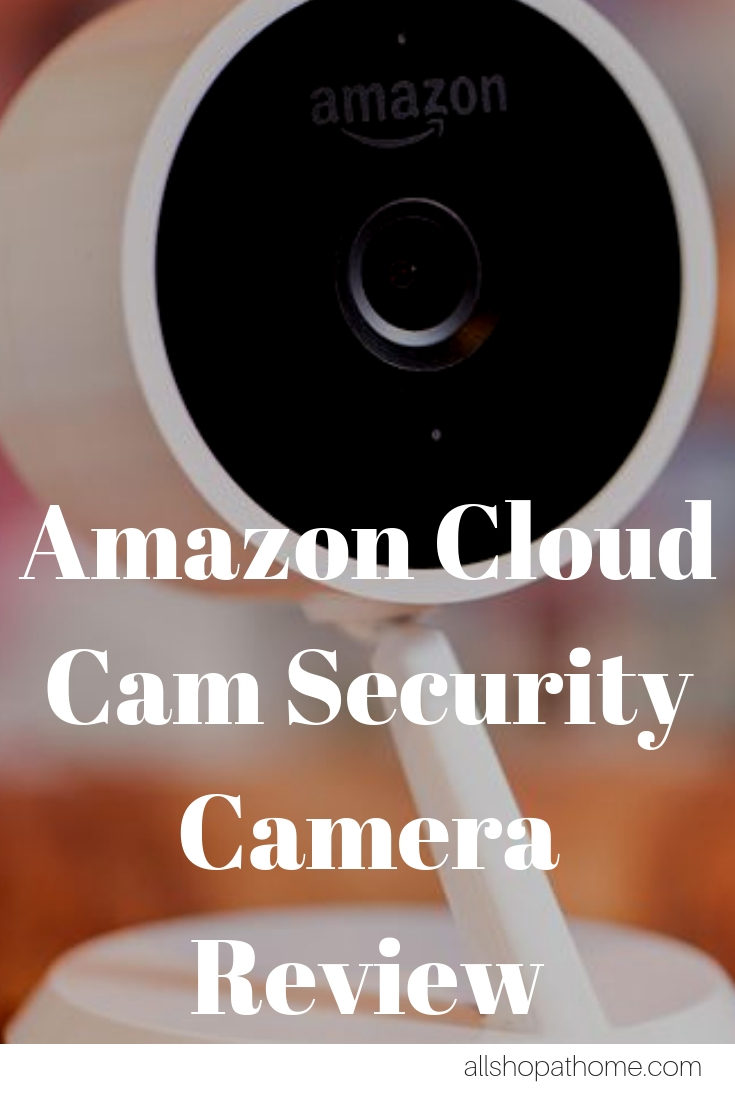 Amazon Cloud Cam Security Camera Review